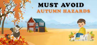 Must Avoid Autumn Hazards